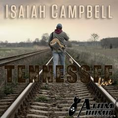 Isaiah Campbell : Tennessee (Live)