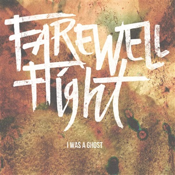 I Was A Ghost by Farewell Flight