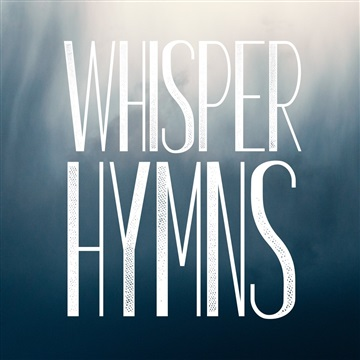 Whisper Hymns by Jamin Bradley