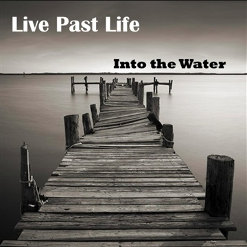 Into The Water by Live Past Life