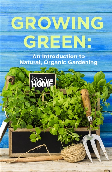 Ann Timm : Growing Green: An Introduction to Natural, Organic Gardening