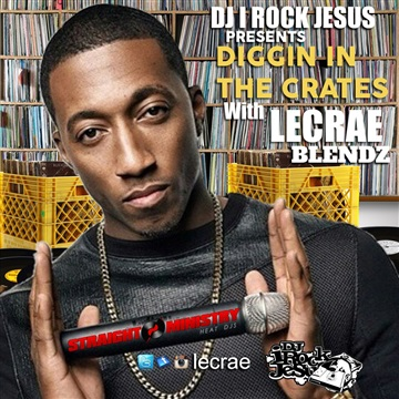 DJ I Rock Jesus : Digging In The Crates with Lecrae Blendz