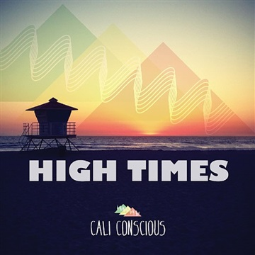 High Times by Cali Conscious