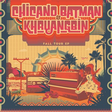 Fall Tour EP by Chicano Batman & Khruangbin