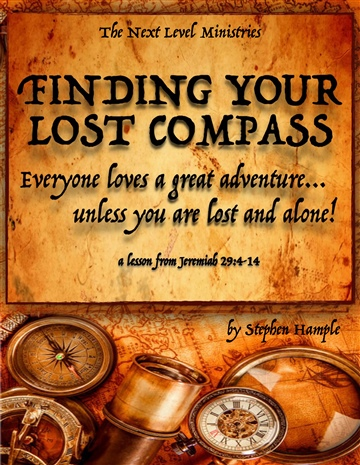 Finding Your Lost Compass (w/ full message video link) by Stephen Hample