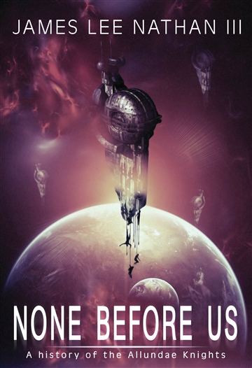 None Before Us by James Lee nathan III