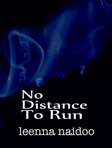 No Distance To Run by Leenna Naidoo