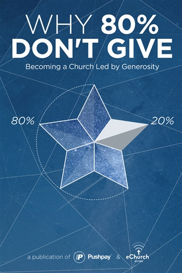eChurch : Why 80% Don't Give:  Becoming a Church Led By Generosity