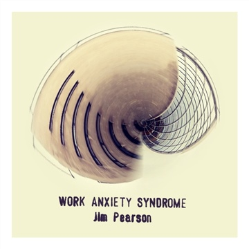 Work Anxiety Syndrome by Jim Pearson