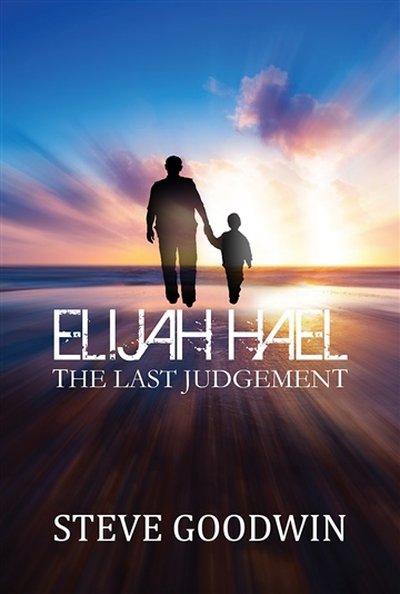Steve Goodwin : Elijah Hael & The Last Judgement Audio Book