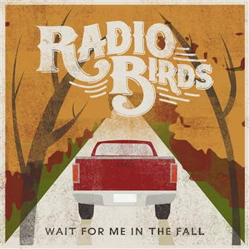 Radio Birds : Wait For Me In The Fall + Acoustic Sampler