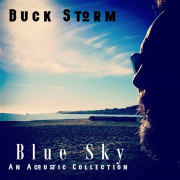 Blue Sky / An Acoustic Collection by Buck Storm