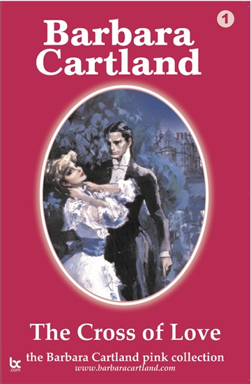 Barbara Cartland : The Cross Of Love