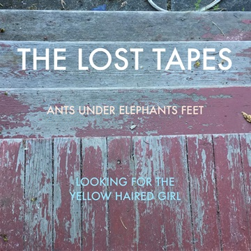 The Lost Tapes; Ants Under Elephants Feet / Looking For The Yellow Haired Girl by PJENKS