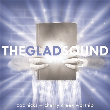 The Glad Sound by Zac Hicks