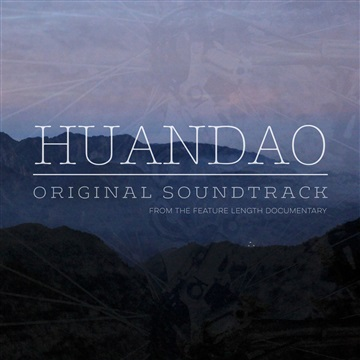 HuanDao Documentary Soundtrack by HuanDao Documentary