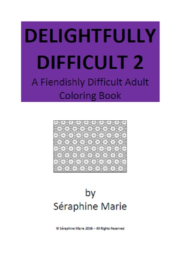 Séraphine Marie : Delightfully Difficult 2
