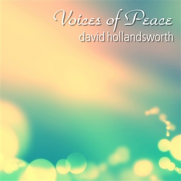 David Hollandsworth : Voices of Peace