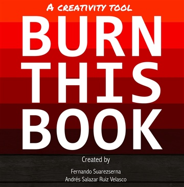 Burn This Book: A Creativity Tool by Fernando Suarezserna