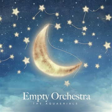 Empty Orchestra by The Aquaerials