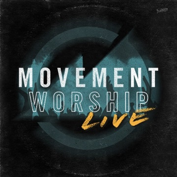 Movement Worship : Movement Worship Live