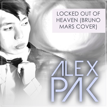 Locked Out Of Heaven by Alex Pak