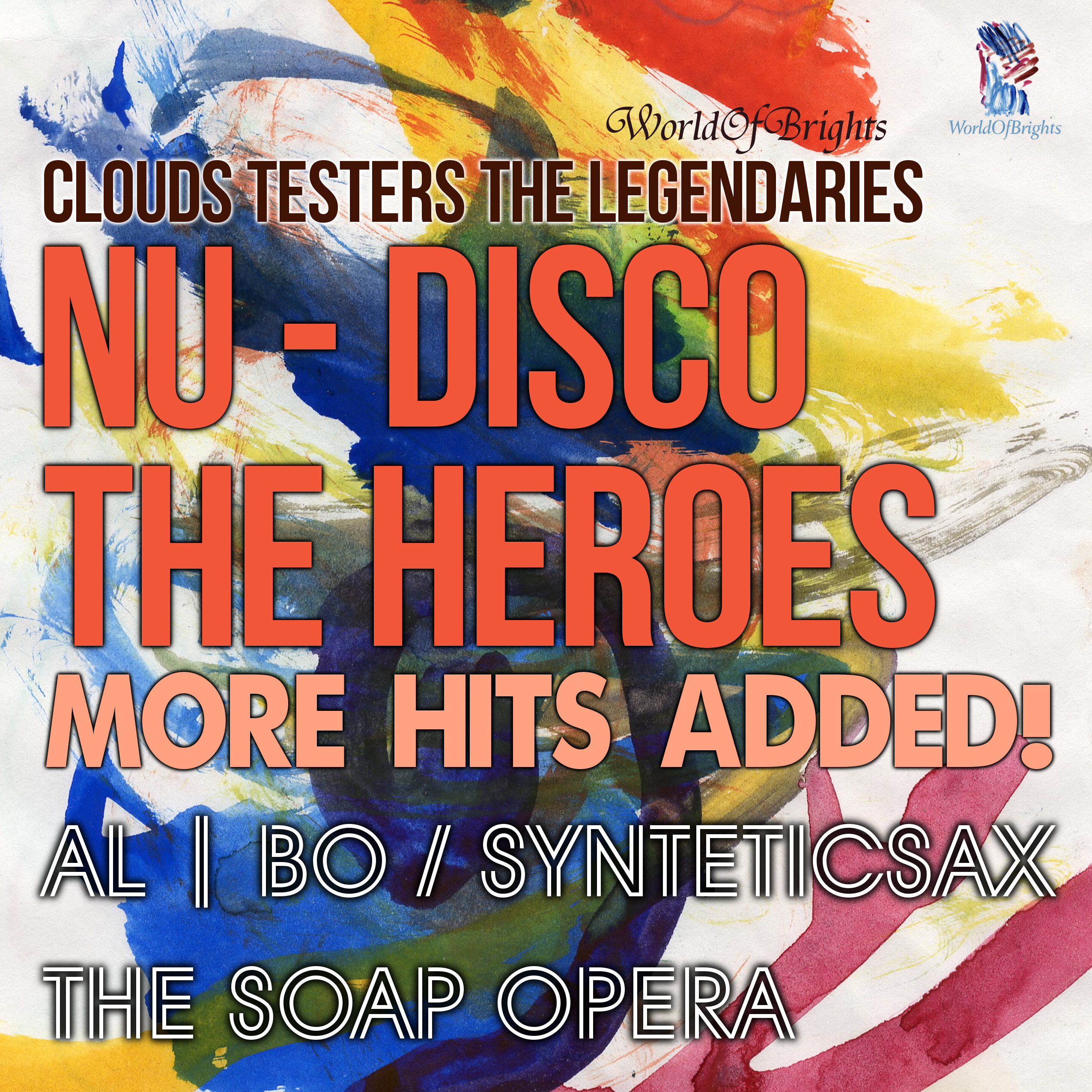 WorldOfBrights : al l bo, Syntheticsax - Nu-Disco The Heroes Vol. III: More Hits Added!