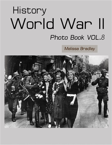 Melissa Bradley : History World War II Photo Book VOL.8