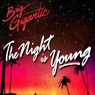 The Night Is Young by Big Gigantic