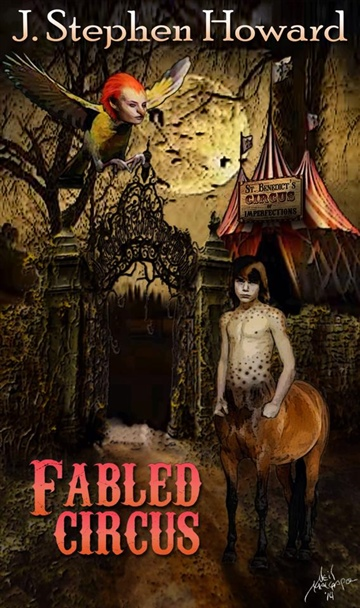 J. Stephen Howard : Fabled Circus