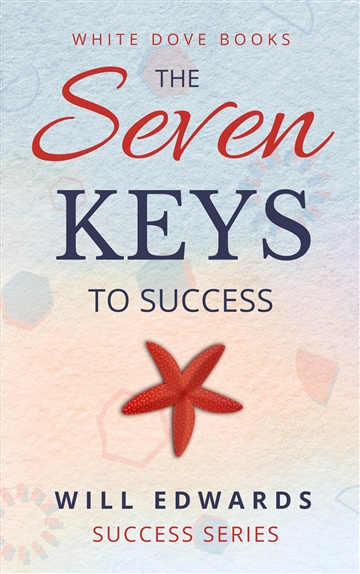 Will Edwards : The 7 Keys to Success