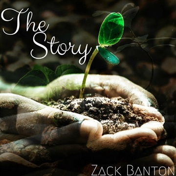 The Story by Zack Banton