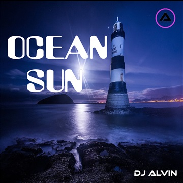 DJ Alvin - Ocean Sun (Extended Mix) by ALVIN PRODUCTION ®