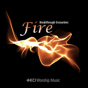 Fire   Breakthrough Encounters by KCI Worship Music