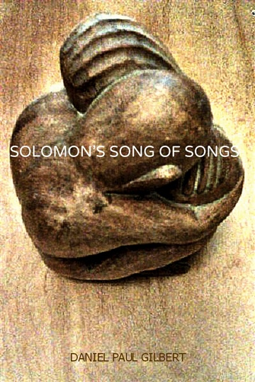 Daniel Paul Gilbert : Solomon's Song of Songs