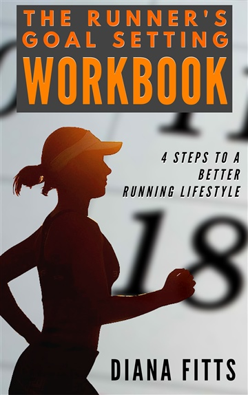 The Runner's Goal Setting Workbook by Diana Fitts