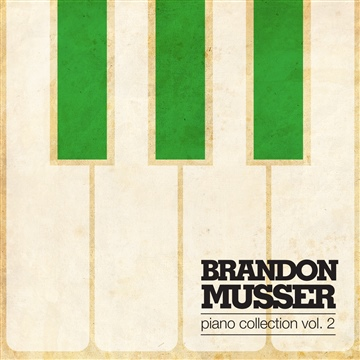 Piano Collection, Vol 2 by Brandon Musser