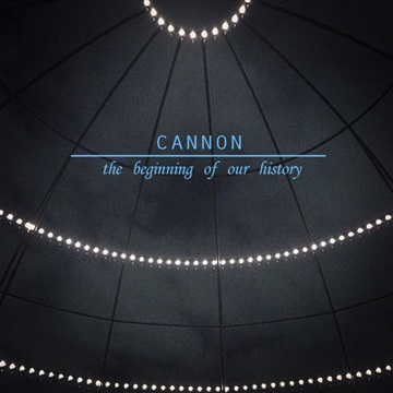CANNON : The Beginning Of Our History
