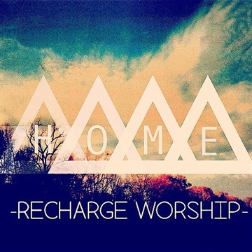 Home by ReCharge Worship
