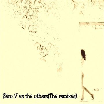 Zero V vs the others(The remixes) by Various Artists