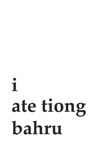 I Ate Tiong Bahru by Stephen Black