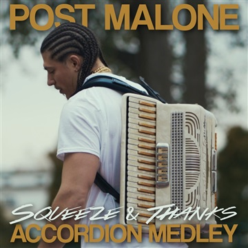 Post Malone (Accordion Medley) by Squeeze & Thanks