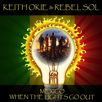 Keith Okie : Mexico/When the Lights Go Out