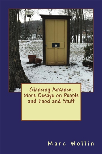 Marc Wollin : Glancing Askance:  More Essays on People and Food and Stuff