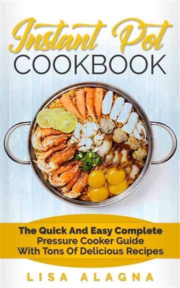 Instant Pot Cookbook by Lisa Alagna