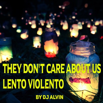 DJ Alvin - They don't care about us (lento Violento) by ALVIN PRODUCTION ®