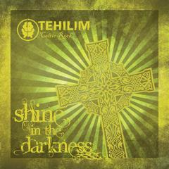 Shine in the Darkness by Tehilim Celtic Rock