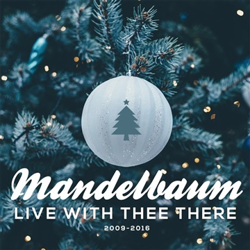 Mandelbaum : Live With Thee There (2016)