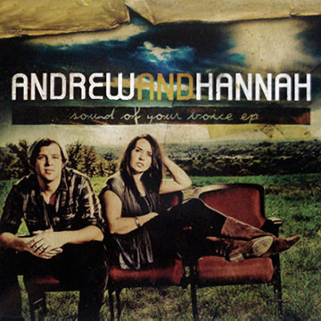 Andrew and Hannah : Sound of Your Voice