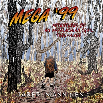 Jared Manninen : MEGA '99: Adventures of an Appalachian Trail Thru-Hiker